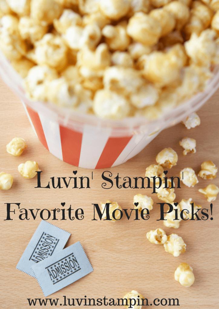 Luvin' Stampin'Favorite Movie Picks!