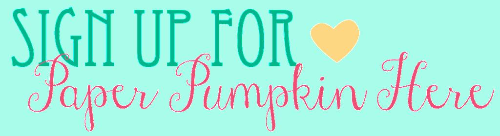 Sign Up For Paper Pumpkin