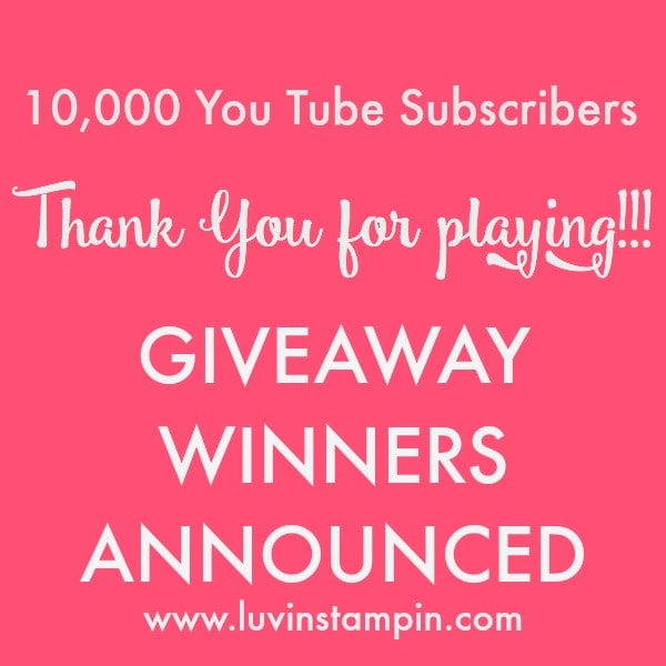 Luvin Stampin You Tube Subscribers Giveaway winners announced