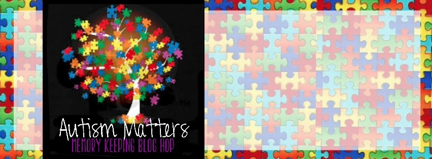 Autism Matter Project Life Blog Hop