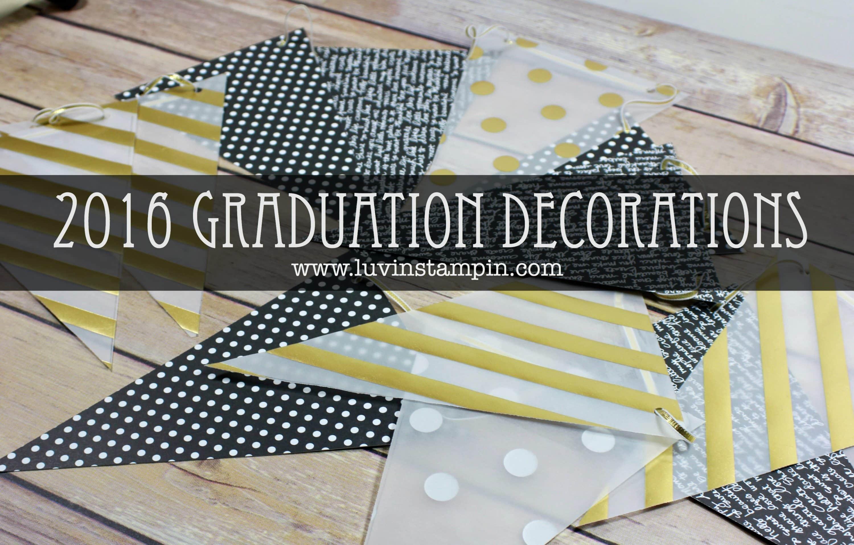DIY Graduation decorations fro CSU LB. Make a banner using 12x12 designer paper Wendy Cranford luvinstampin.com