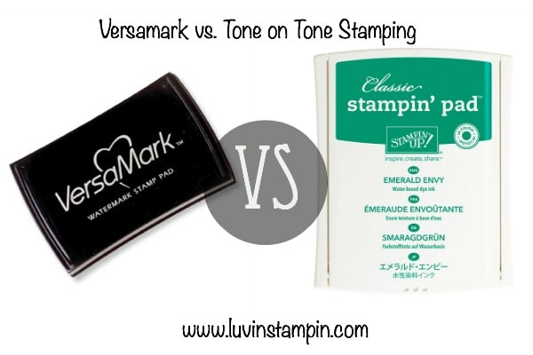 find out the difference between versa mark ink or watermark stamping and tone on tone stamping.  Wendy Cranford www.luvinstampin.com