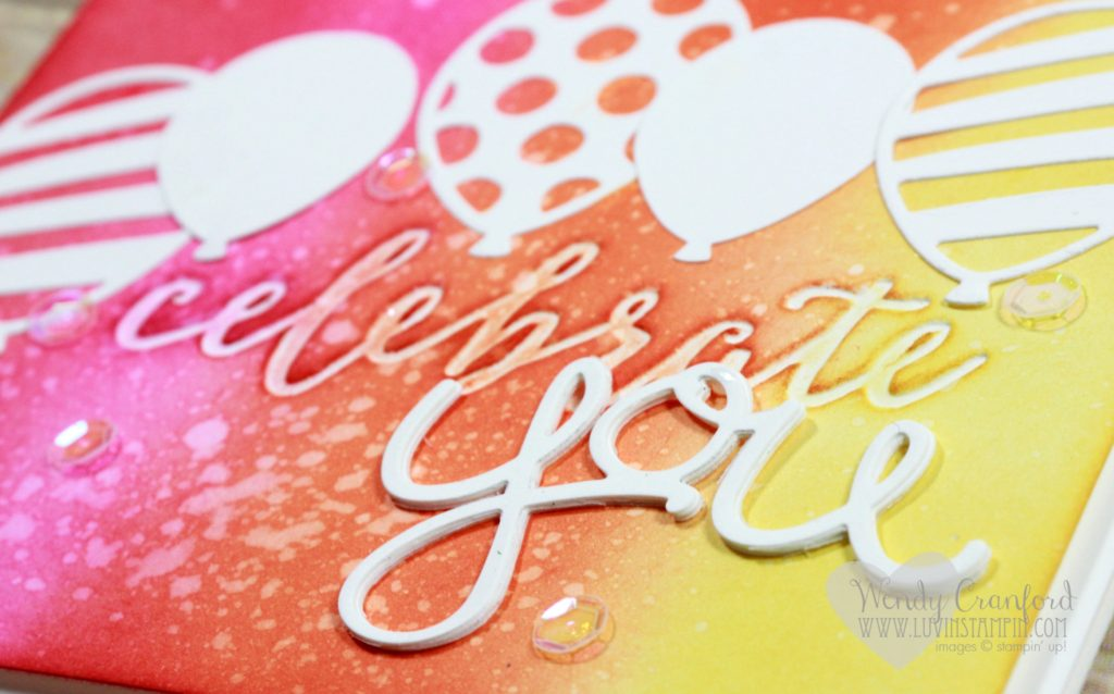 Celebrate you card created using the ink blending technique, pop up balloon framelits and the celebrations duo embossing folder. Wendy Cranford www.luvinstampin.com