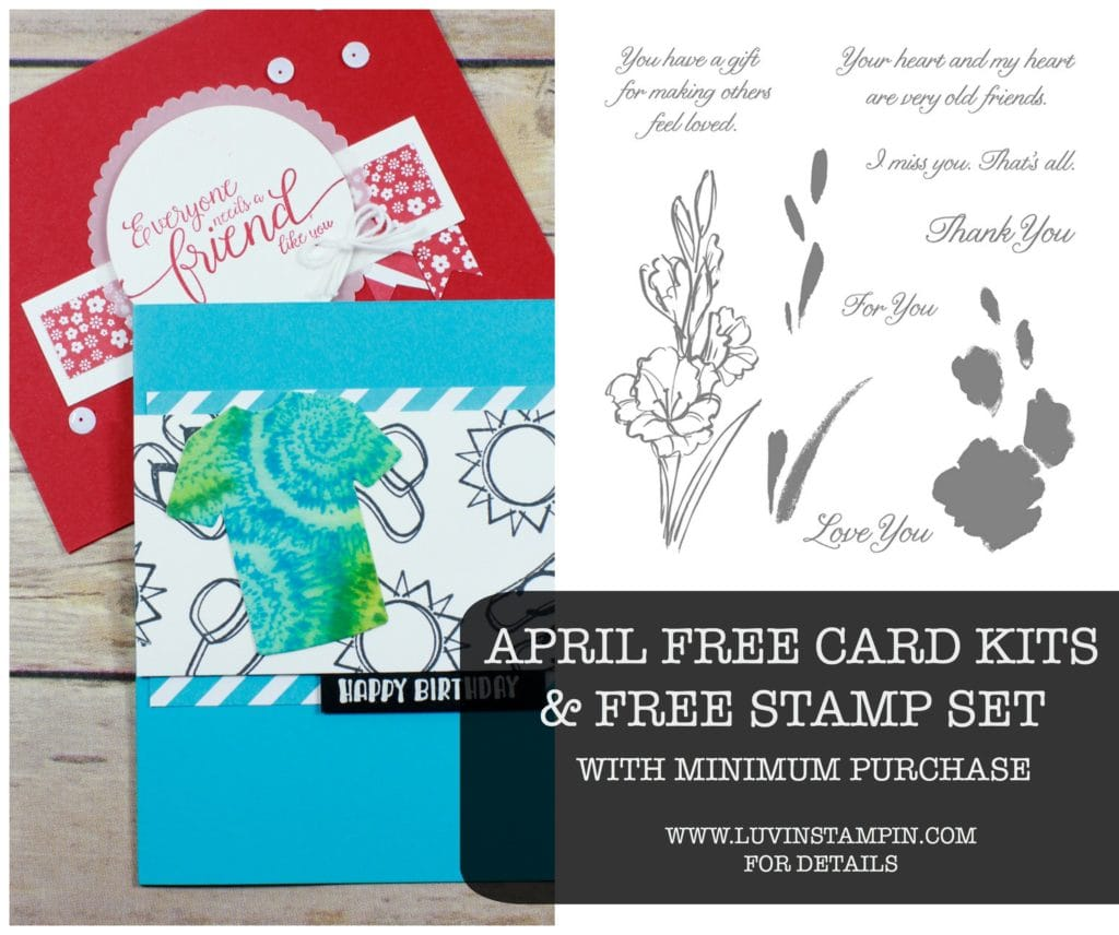 Free card kits for April and free stamp set with minimum purchase. Wendy Cranford www.luvinstampin.com