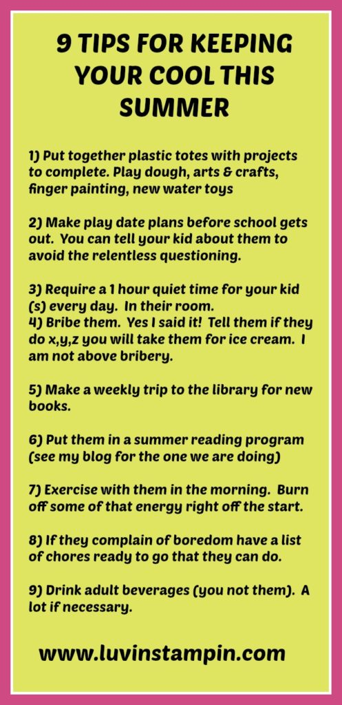 9 tips for keeping your cool this summer. Summer planning for the busy mom and happy kids Wendy Cranford www.luvinstampin.com