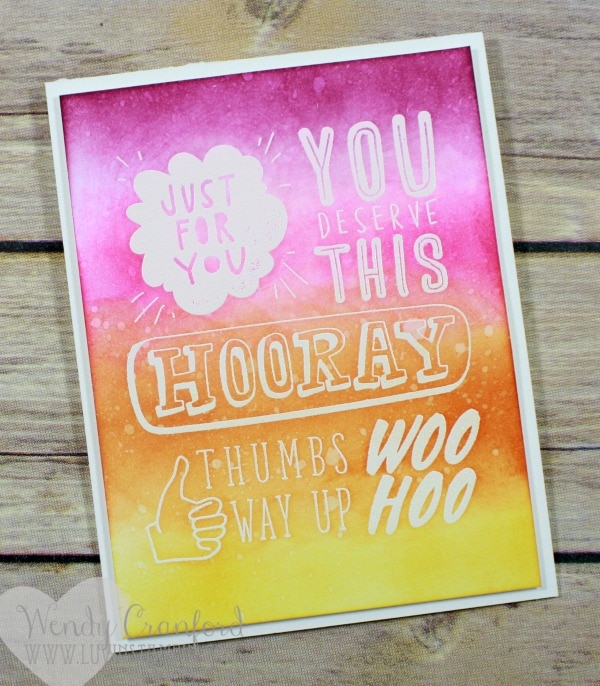 Ink blending technique featuring the You Deserve This stamp set from Stampin' UP! Wendy Cranford www.luvinstampin.com