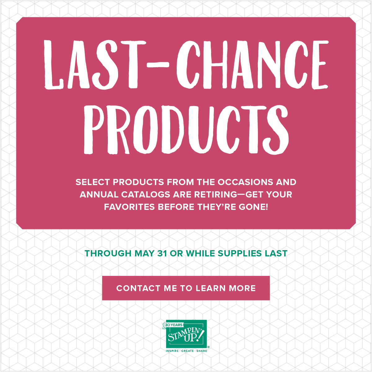 Last chance products are available now. Retiring product goes quick Wendy Cranford www.luvinstampin.com