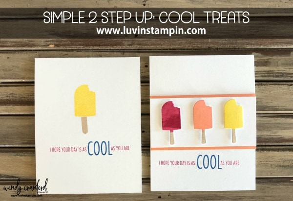 Simple 2 Step Up featuring Cool Treats stamp set #stampinup #cooltreats #birthdaycard Wendy Cranford www.luvinstampin.com