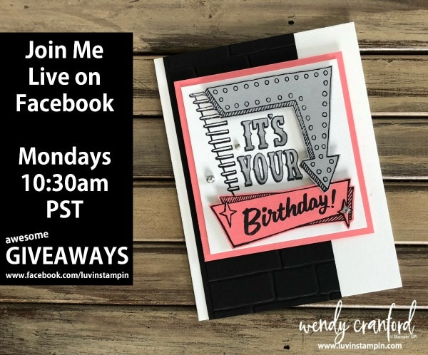 Facebook live event every Monday at 10:30am PST. Today's features Marquee Messages and some awesome giveaways! Wendy Cranford www,.luvinstampin.com