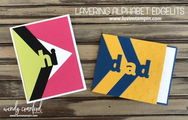 Layering Alphabet Edgelits from Stampin UP! make beautiful card #layeringalphabet #stampinup #luvinstampin Wendy Cranford www.luvinstampin.com