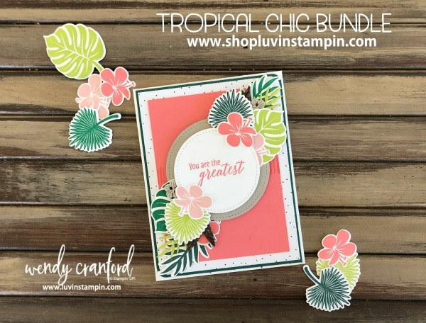 Tropical Chic Bundle from Stampin' UP! for challenge #GDP143 Wendy Cranford www.luvinstampin.com