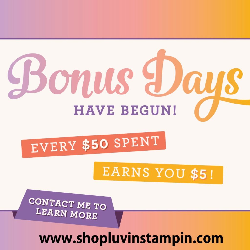 Bonus days from Stampin' UP! Purchase now and save money later Wendy Cranford www.luvinstampin.com