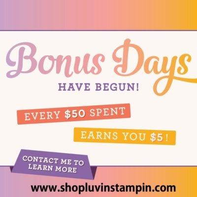 Bonus Days through August 31st