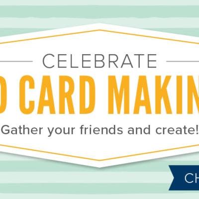LAST CHANCE World Card Making Day Sale