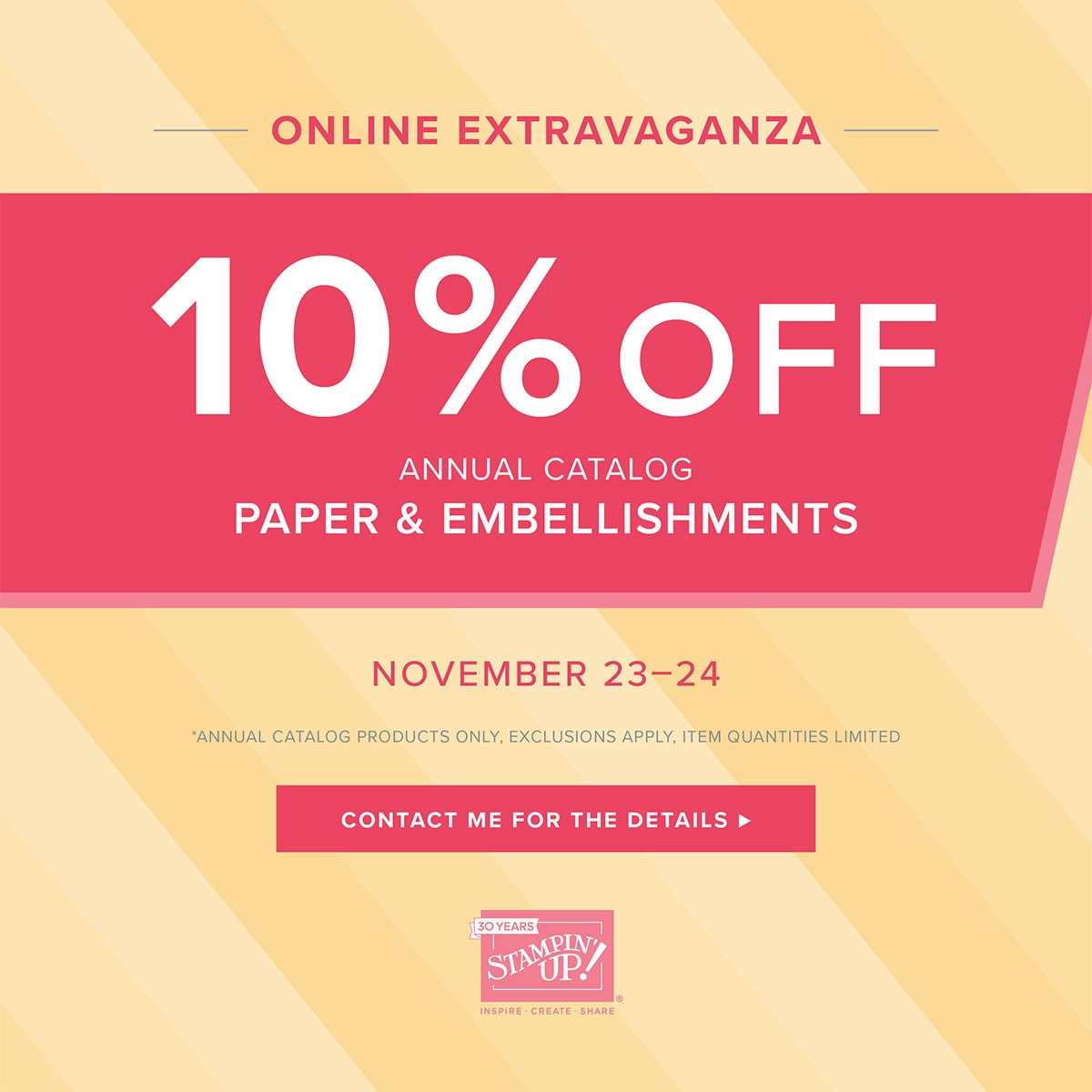 Online Extravaganza begins Nov 23 and Nov 23 & 24 are Paper and Embellishments Wendy Cranford www.luvinstampin.com