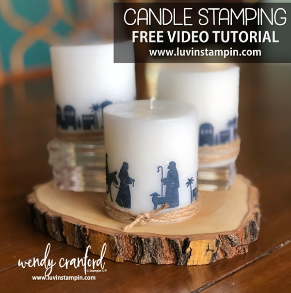 Candle stamping with the Night in Bethlehem stamp set from Stampin' UP! Wendy Cranford #luvinstampin #stampinup #candlestamping #stamping #christmas #christmascraft