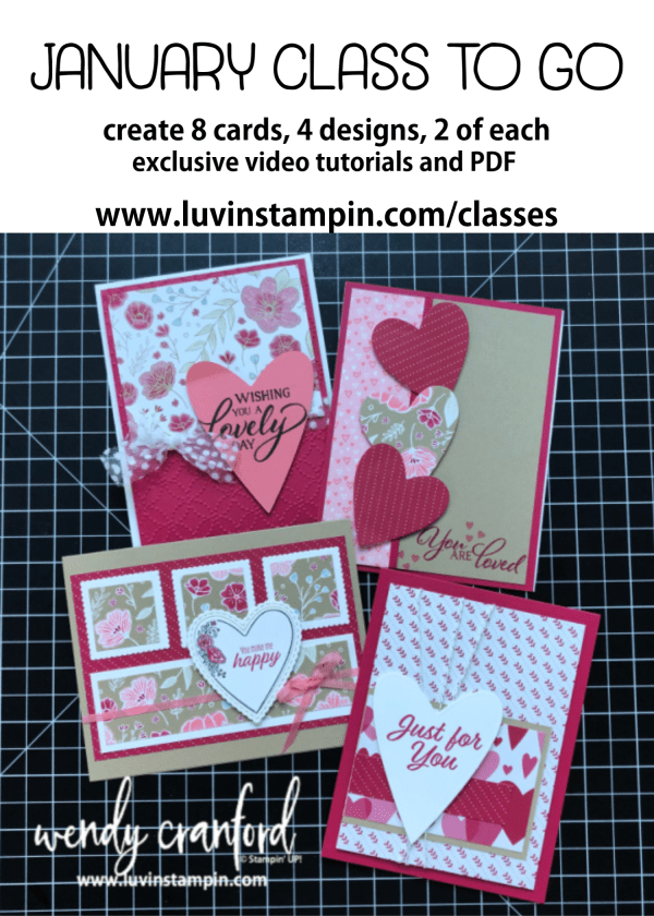 January Class To Go featuring Valentines focused cards. Wendy Cranford luvinstampin.com #valentines #classtogo #justbecausecards #simplestamping