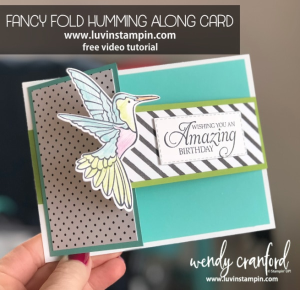 Fancy Fold Humming Along card. Simple steps to create a fun fold card to give to anyone. Wendy Cranford luvinstampin.com #stampinup #luvinstampin #fancyfold #funfoldcard #cardmaking #handmade #3Dcards #hummingalongstampinup