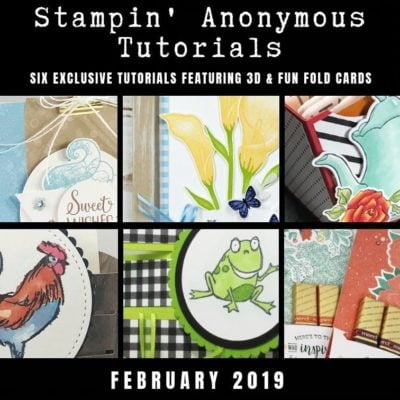 February 2019 Stampin' Anonymous Tutorial Release