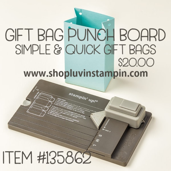 Gift Bag Punch Board, create simple and cute gift bags in minutes using this board #luvinstampin #stampinup www.shopluvinstampin.com