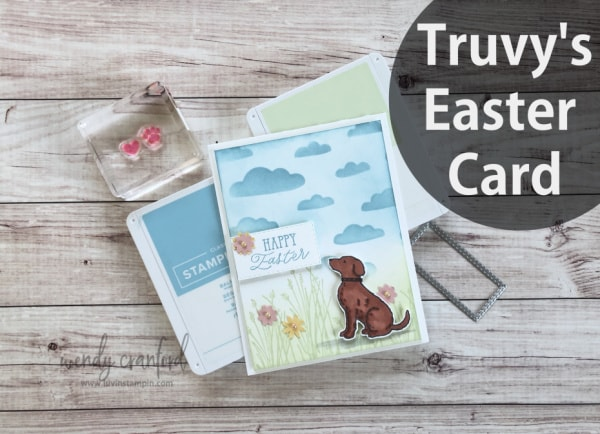 Truvy's Easter card featuring several Stampin' UP! product Wendy Cranford www.luvinstampin.com #luvinstampin #stampinup #eastercard #create #cardmaking