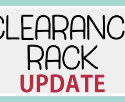 Clearance Rack UPDATE!