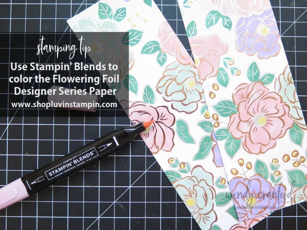 Stamping tip - color Flowering Foils designer series paper with Stampin' Blends.